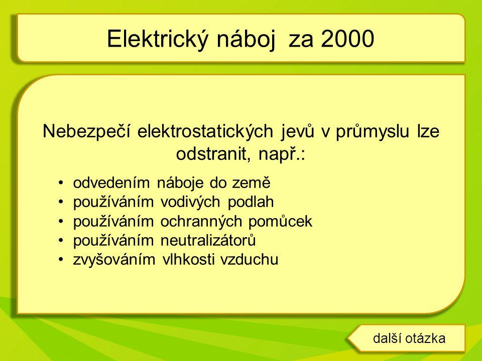 Nebezpečí elektrostatických jevů v průmyslu lze odstranit, např.: •odvedením náboje do země •používáním vodivých podlah •používáním ochranných pomůcek