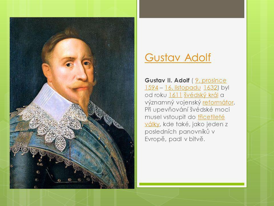 Gustav Adolf Gustav II.Adolf ( 9. prosince 1594 – 16.