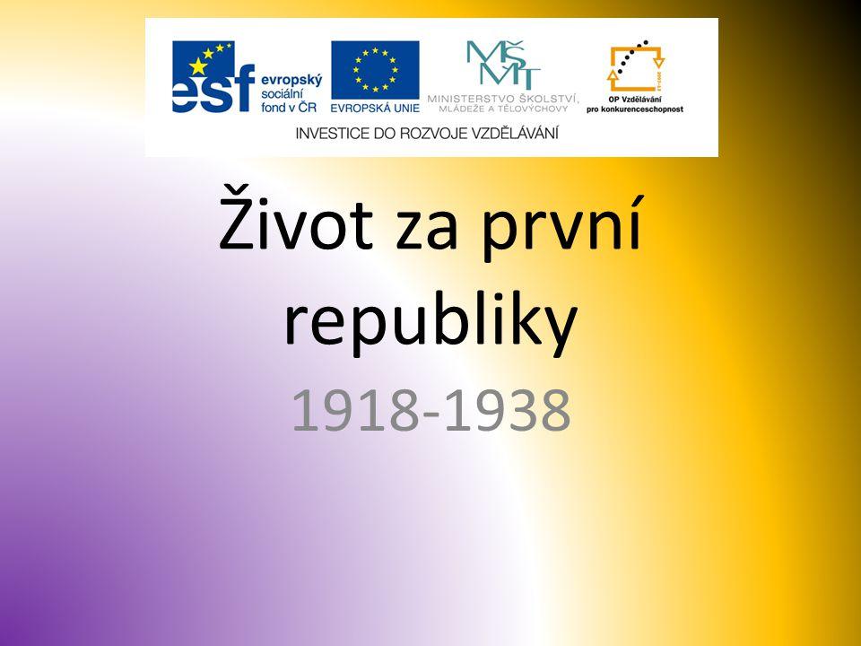 Život za první republiky 1918-1938