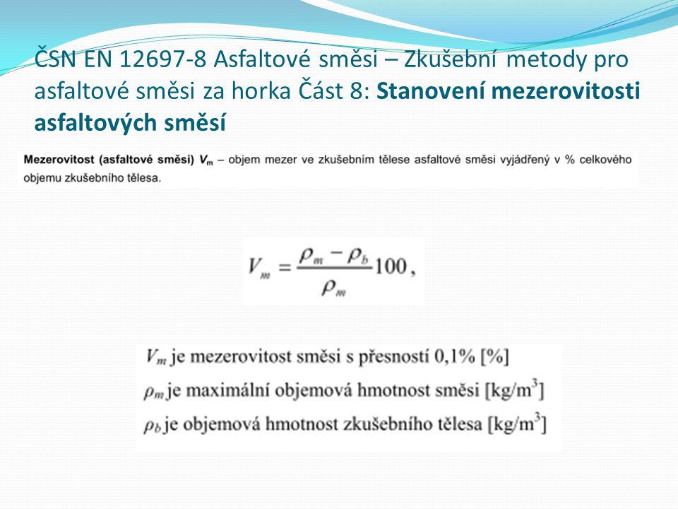 ČSN EN 12697-8 Asfaltové směsi – Zkušební metody pro asfaltové směsi za horka Část 8: Stanovení mezerovitosti asfaltových směsí