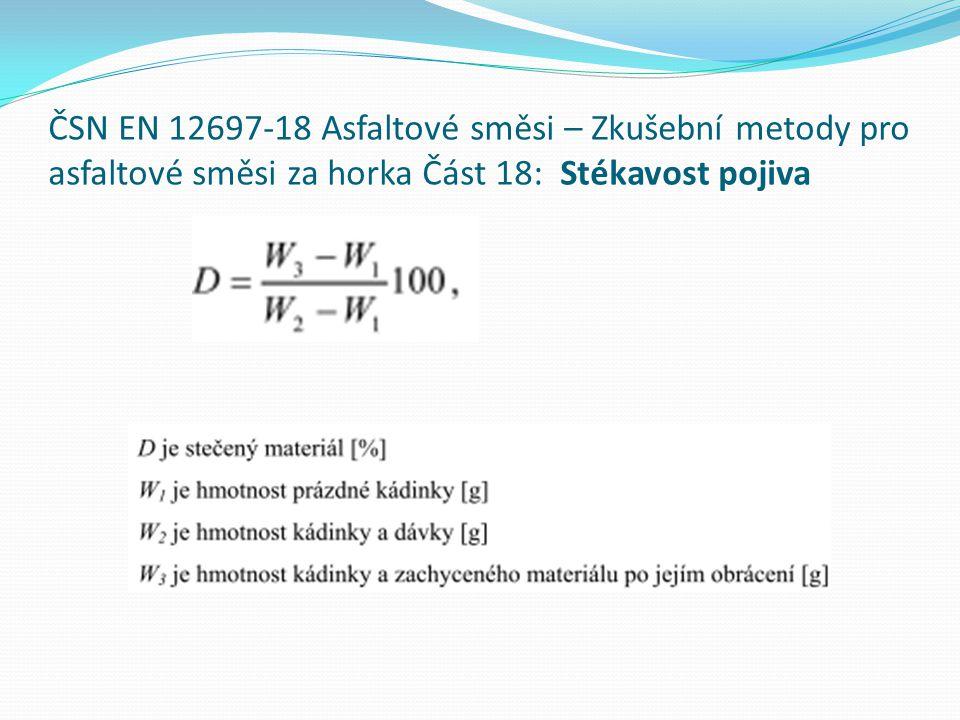 ČSN EN 12697-18 Asfaltové směsi – Zkušební metody pro asfaltové směsi za horka Část 18: Stékavost pojiva