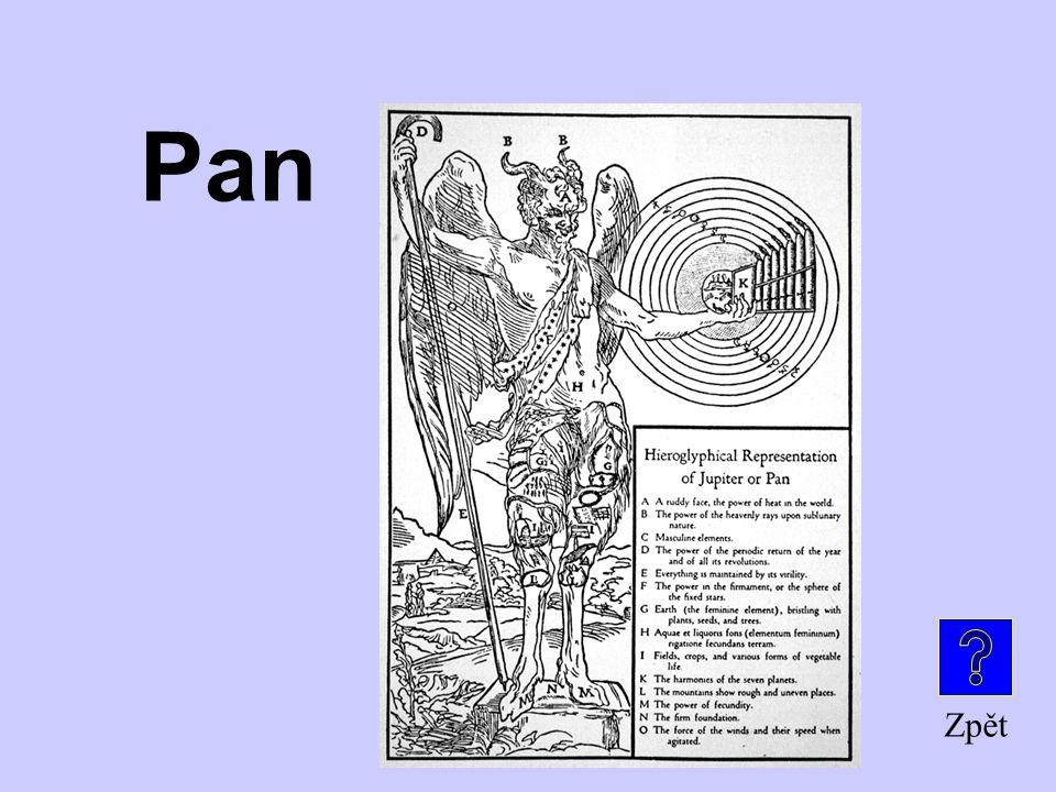 Jeho jméno najdete ve výrazu nezvladatelného strachu, také bůh lesa a divoké zvěře Je to … ? Bohové a Titáni za 500