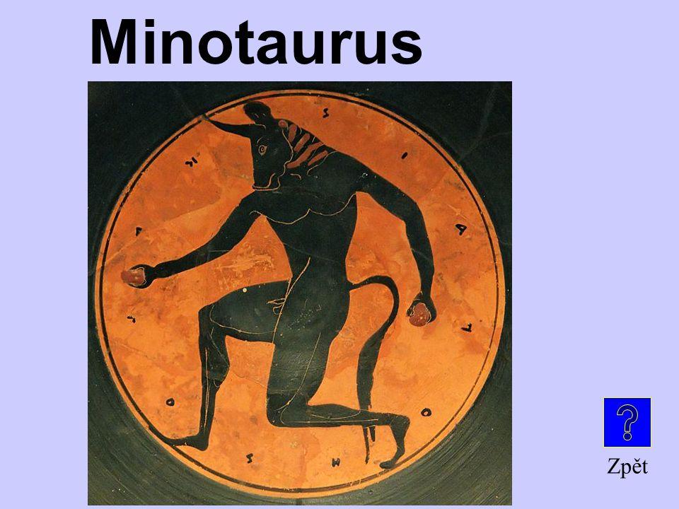 Jakákoli cesta dovedla Thesea v labyrintu k této obludě Je to … ? Mytické bytosti a hrdinové za 100