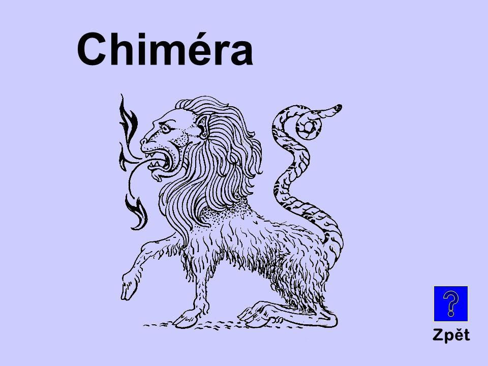 Je to … ? Mytické bytosti a hrdinové za 500 Lví hlava, kozí tělo, hadí ocas
