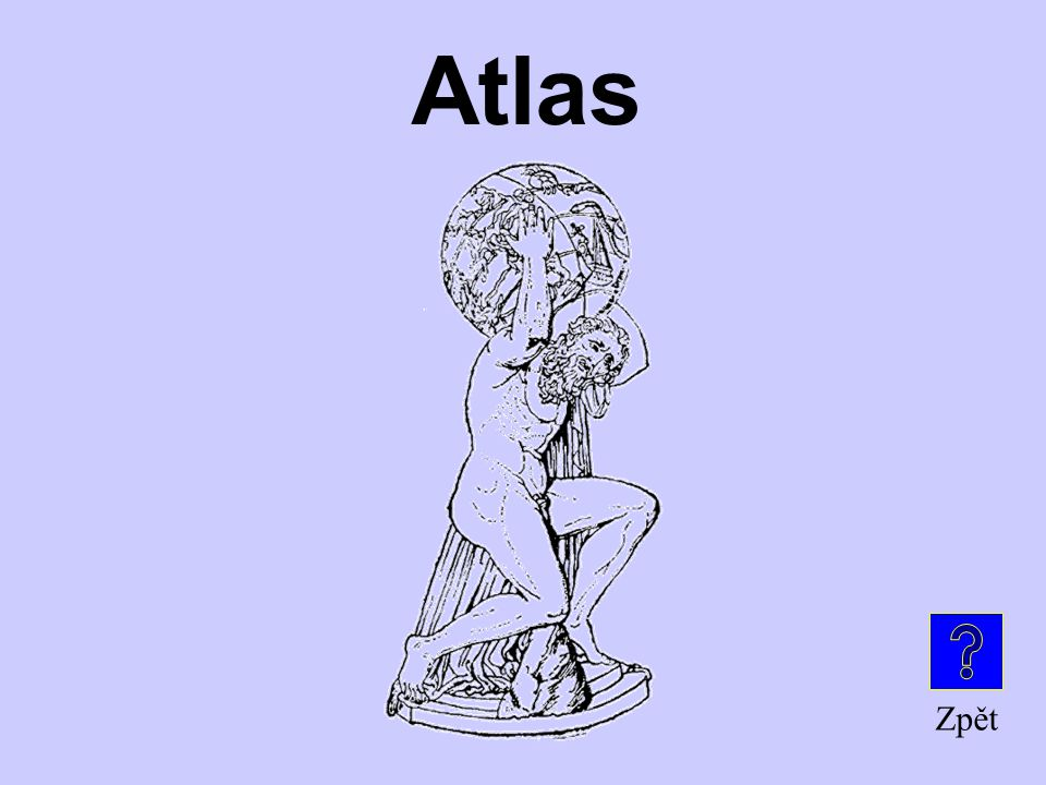 Kniha s mapami, která se jmenuje podle Titána nesoucího na svých bedrech nebe Je to … ? Bohové a Titáni za 100