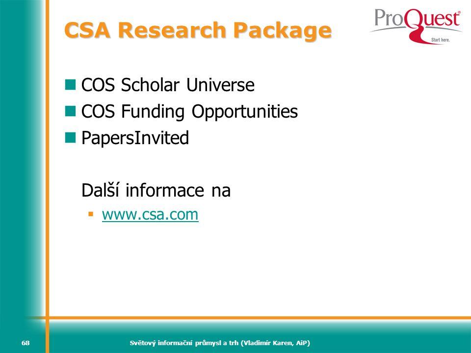 Světový informační průmysl a trh (Vladimír Karen, AiP)68 CSA Research Package  COS Scholar Universe  COS Funding Opportunities  PapersInvited Další