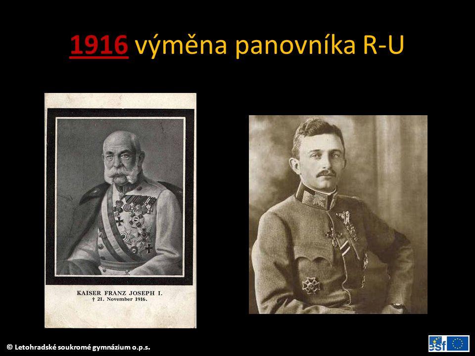 © Letohradské soukromé gymnázium o.p.s. 1916 výměna panovníka R-U