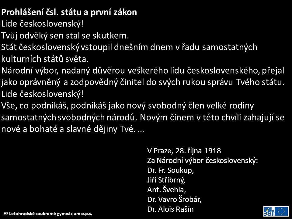 Prohlášení čsl. státu a první zákon Lide československý! Tvůj odvěký sen stal se skutkem. Stát československý vstoupil dnešním dnem v řadu samostatnýc
