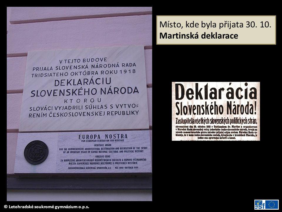 © Letohradské soukromé gymnázium o.p.s. Místo, kde byla přijata 30. 10. Martinská deklarace