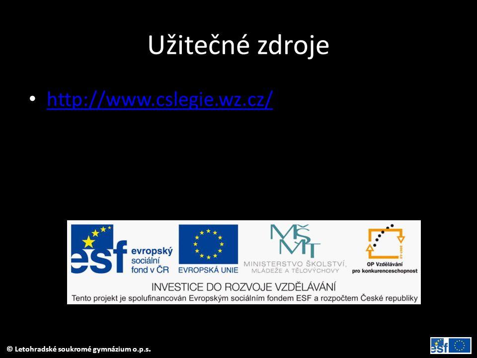 Užitečné zdroje • http://www.cslegie.wz.cz/ http://www.cslegie.wz.cz/