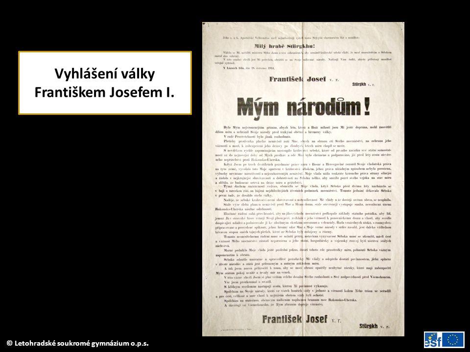 © Letohradské soukromé gymnázium o.p.s. Vyhlášení války Františkem Josefem I.