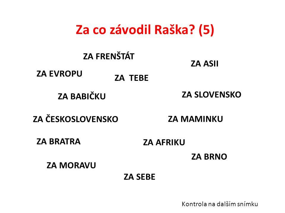 Za co závodil Raška.