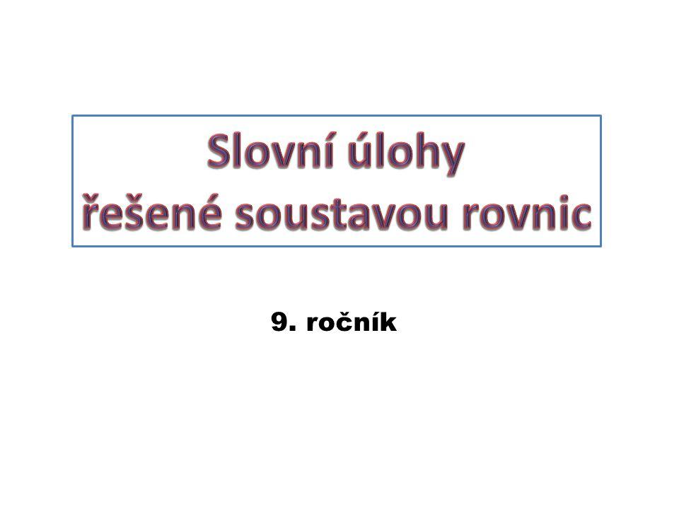 a) Slovní úlohy o směsích b) Slovní úlohy o pohybu c) Slovní úlohy o společné práci d) Logické slovní úlohy