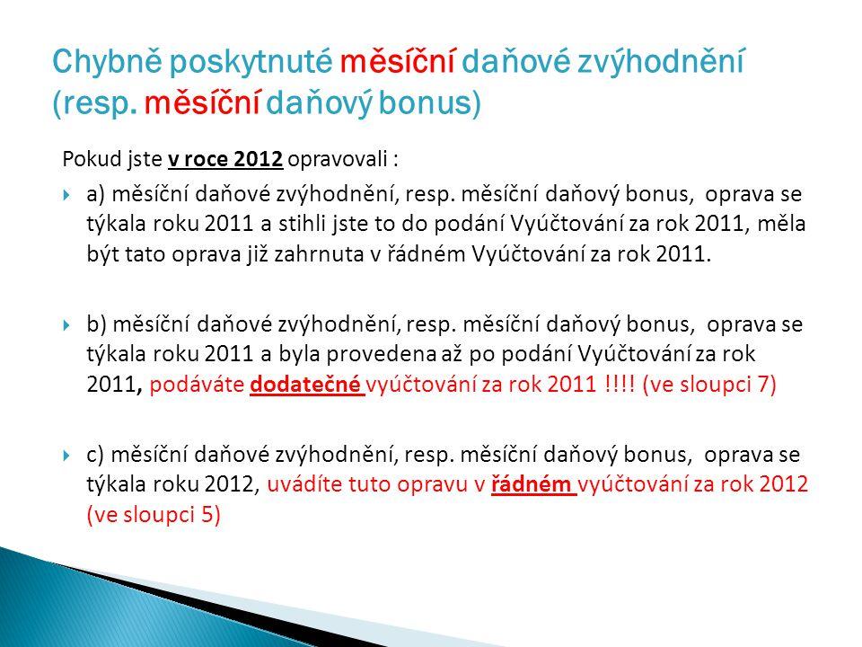Pokud jste v roce 2012 opravovali :  a) měsíční daňové zvýhodnění, resp.