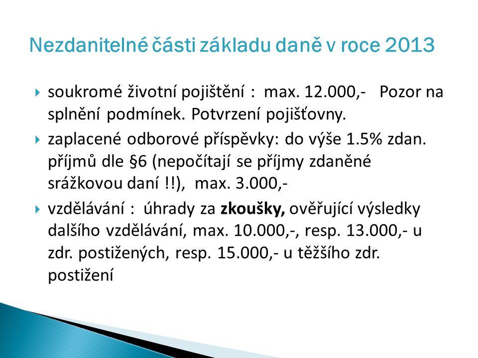  soukromé životní pojištění : max. 12.000,- Pozor na splnění podmínek.