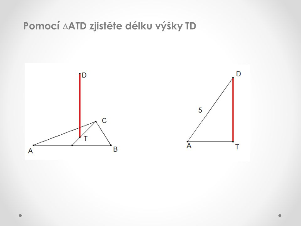 Pomocí ∆ ATD zjistěte délku výšky TD
