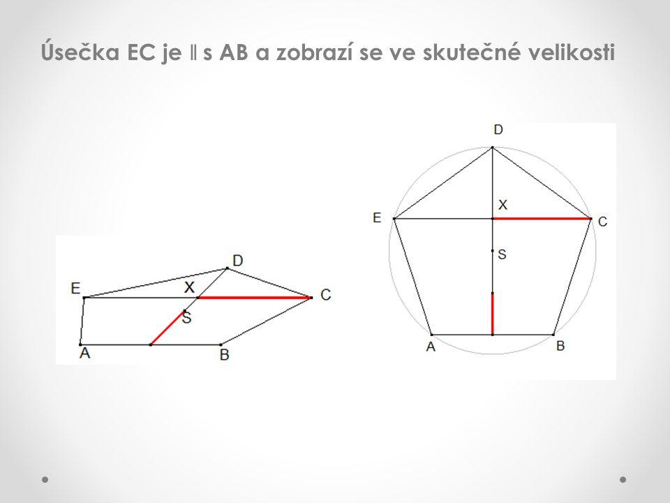 Úsečka EC je ǁ s AB a zobrazí se ve skutečné velikosti