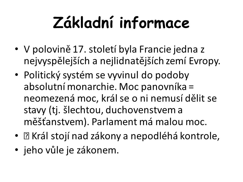Základní informace • V polovině 17.