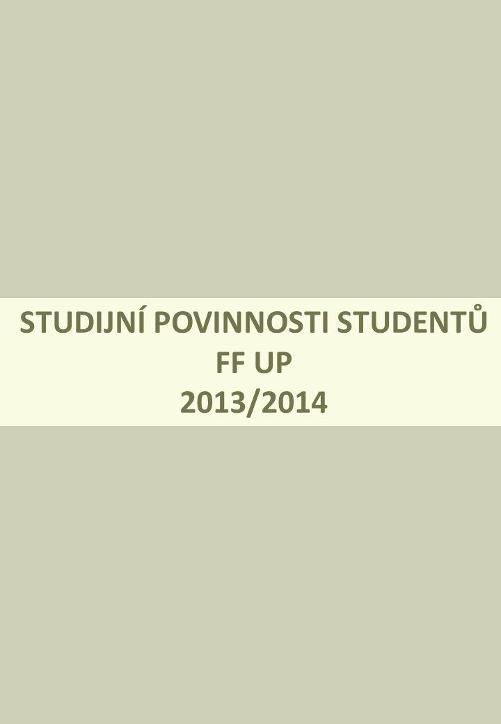 STUDIJNÍ POVINNOSTI STUDENTŮ FF UP 2013/2014