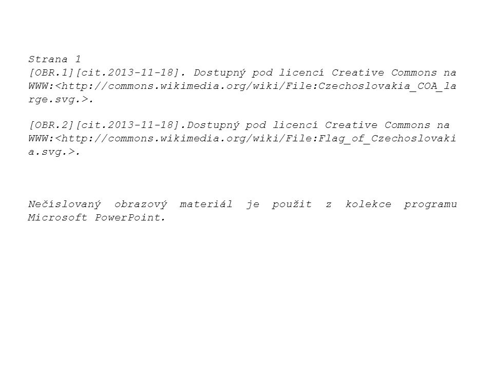Strana 1 [OBR.1][cit.2013-11-18]. Dostupný pod licencí Creative Commons na WWW:. [OBR.2][cit.2013-11-18].Dostupný pod licencí Creative Commons na WWW: