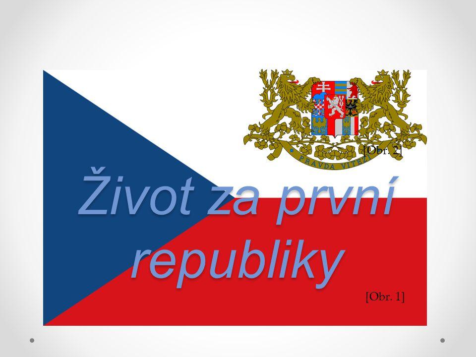 První republika  Označení pro Českou republiku od jejího vzniku v roce 1918 do Mnichovské dohody 1938 Ostrov demokracie ve střední Evropě...