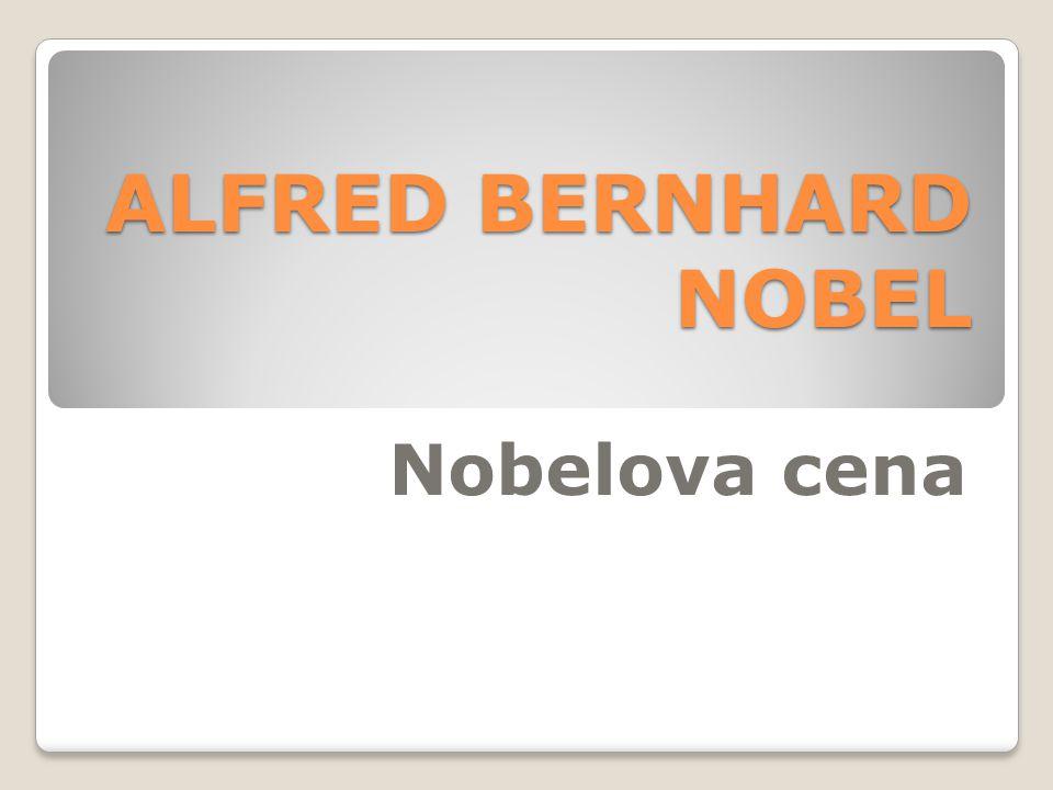 ALFRED BERNHARD NOBEL Nobelova cena