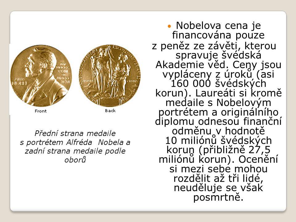  Nobelova cena je financována pouze z peněz ze závěti, kterou spravuje švédská Akademie věd. Ceny jsou vypláceny z úroků (asi 160 000 švédských korun
