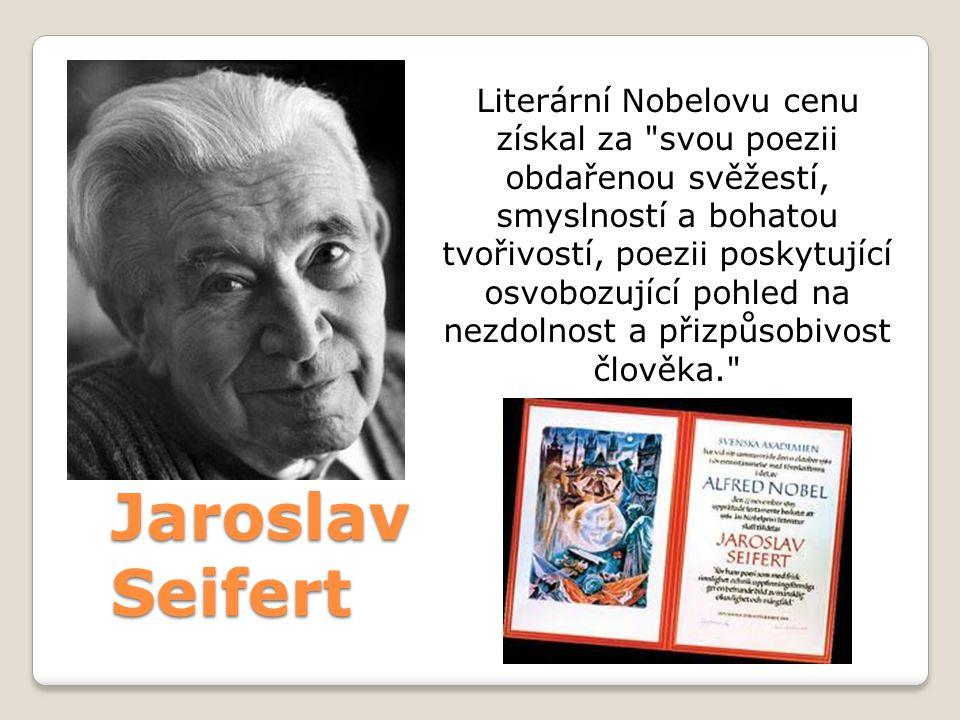 Jaroslav Seifert Literární Nobelovu cenu získal za
