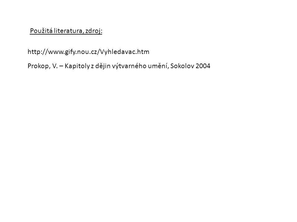 http://www.gify.nou.cz/Vyhledavac.htm Prokop, V. – Kapitoly z dějin výtvarného umění, Sokolov 2004 Použitá literatura, zdroj: