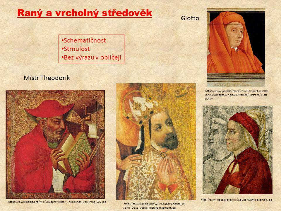 Raný a vrcholný středověk • Schematičnost • Strnulost • Bez výrazu v obličeji http://cs.wikipedia.org/wiki/Soubor:Meister_Theoderich_von_Prag_002.jpg