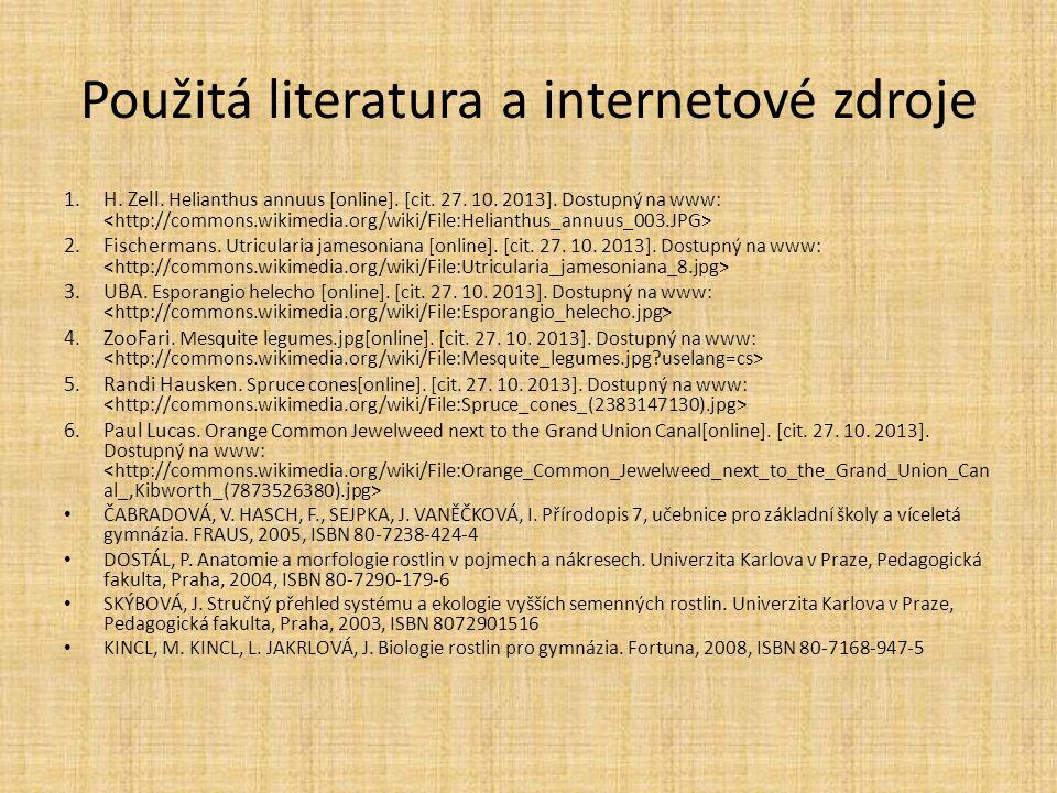 Použitá literatura a internetové zdroje 1.H. Zell. Helianthus annuus [online]. [cit. 27. 10. 2013]. Dostupný na www: 2.Fischermans. Utricularia jameso
