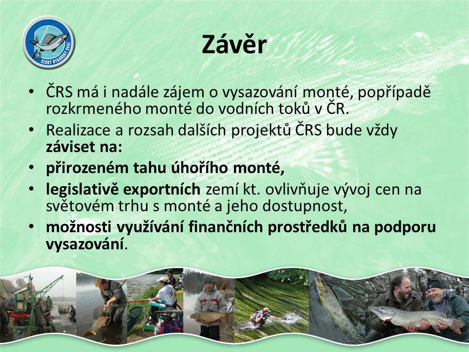Závěr • ČRS má i nadále zájem o vysazování monté, popřípadě rozkrmeného monté do vodních toků v ČR. • Realizace a rozsah dalších projektů ČRS bude vžd