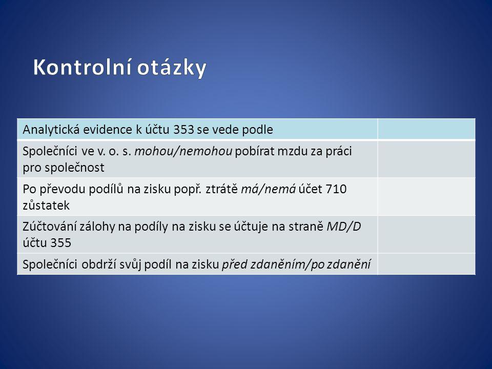 Analytická evidence k účtu 353 se vede podle Společníci ve v.