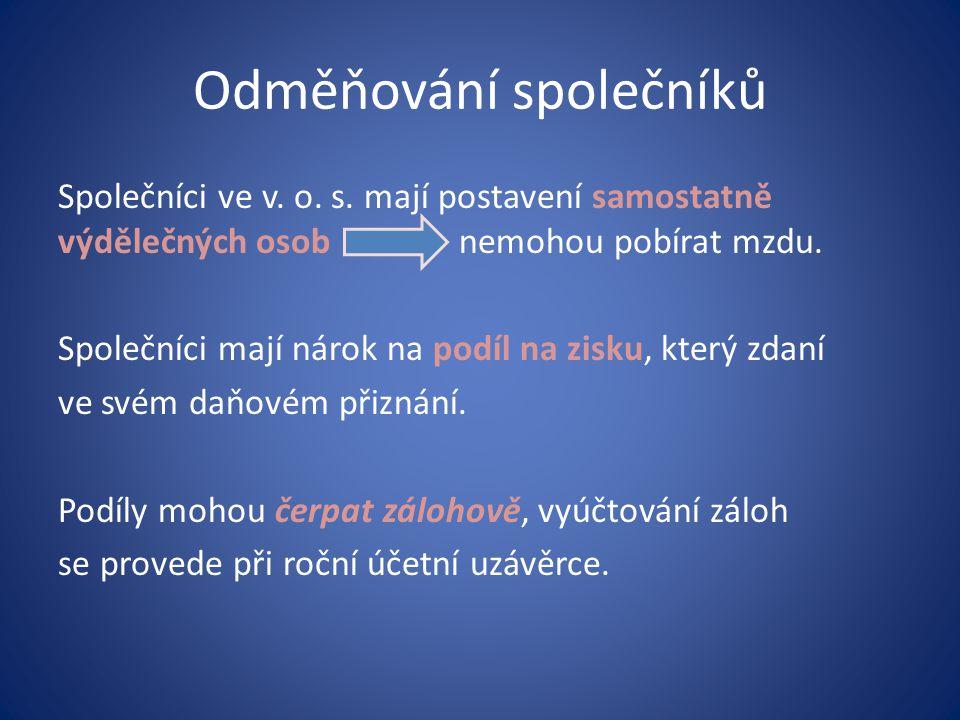 Odměňování společníků Společníci ve v. o. s.