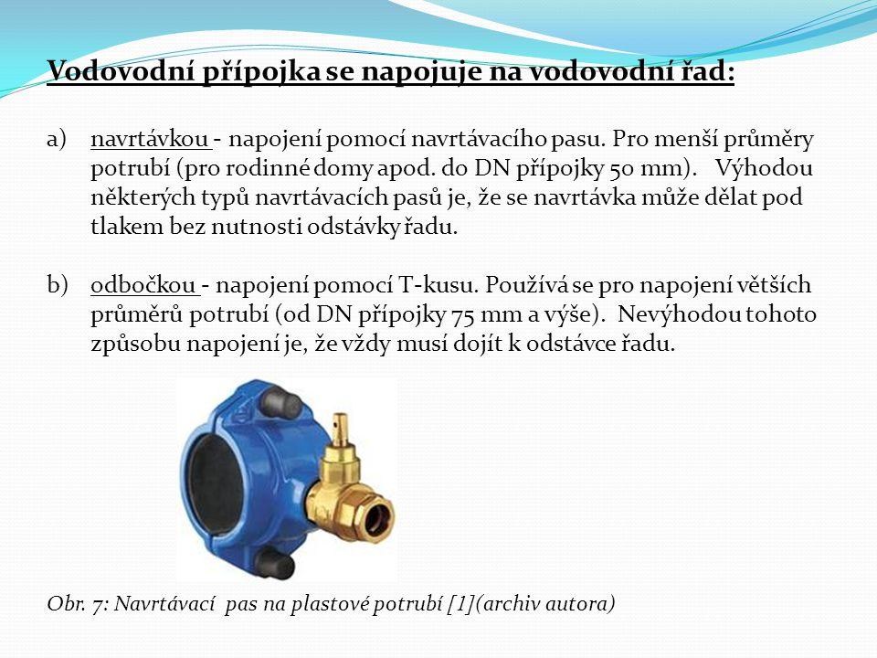 Vodovodní přípojka se napojuje na vodovodní řad: a)navrtávkou - napojení pomocí navrtávacího pasu. Pro menší průměry potrubí (pro rodinné domy apod. d