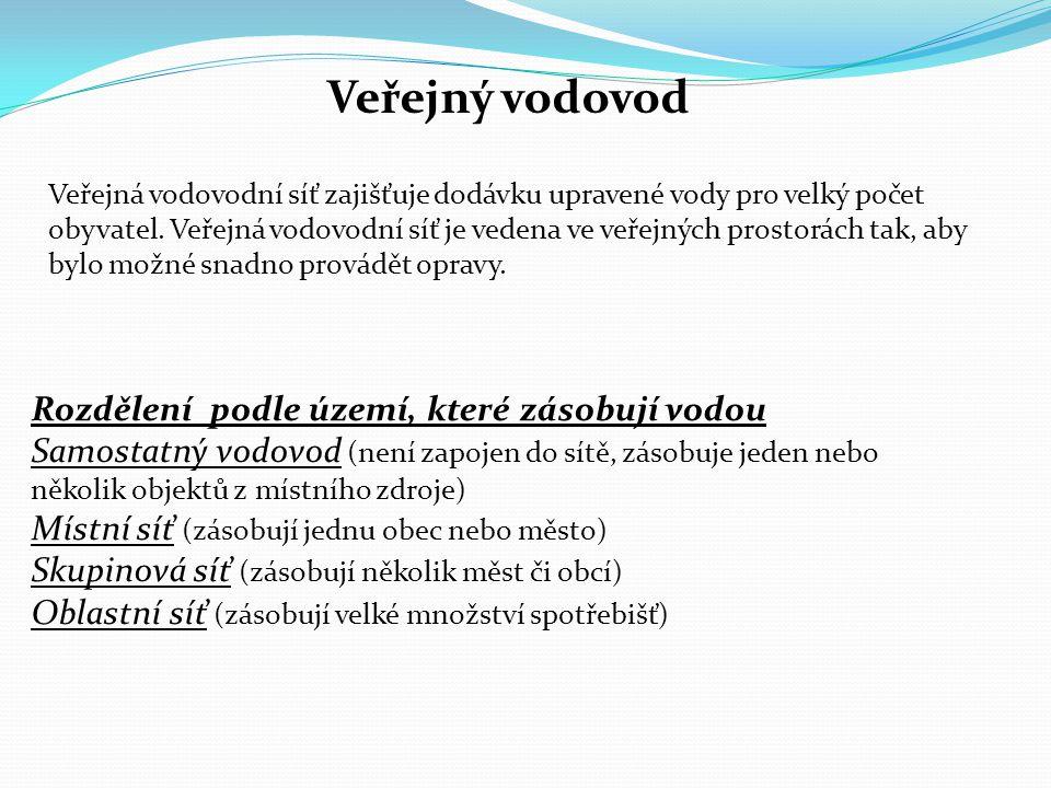 Rozdělení veřejných vodovodů: 1) podle způsobu dopravy vody a) Gravitační vodovody - k dopravě vody nejsou potřeba čerpadla.