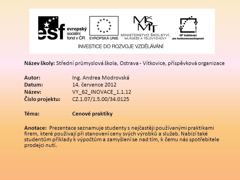 Název školy: Střední průmyslová škola, Ostrava - Vítkovice, příspěvková organizace Autor: Ing. Andrea Modrovská Datum: 14. července 2012 Název: VY_62_