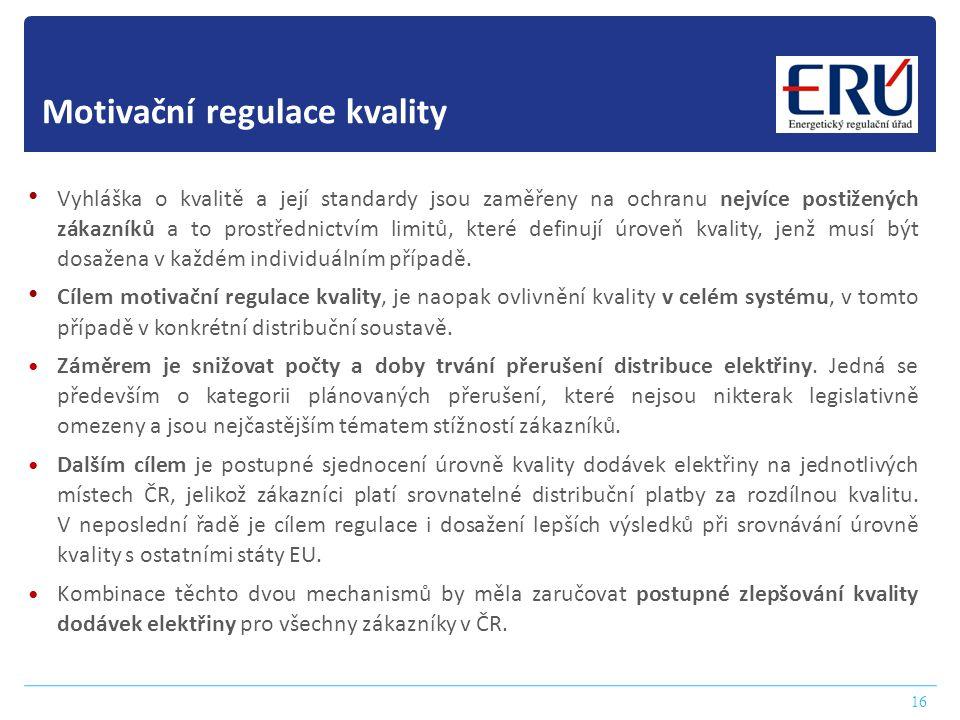 16 Motivační regulace kvality • Vyhláška o kvalitě a její standardy jsou zaměřeny na ochranu nejvíce postižených zákazníků a to prostřednictvím limitů, které definují úroveň kvality, jenž musí být dosažena v každém individuálním případě.