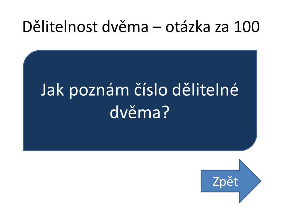 Prvočísla – otázka za 200 Rozlož číslo 12 na součin prvočísel. Zpět