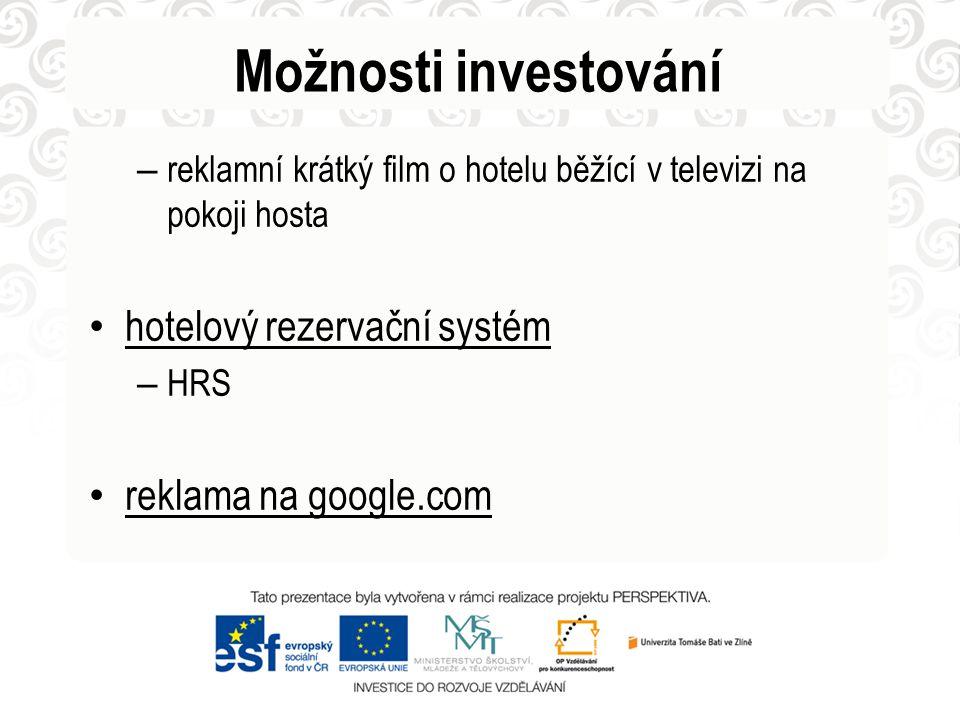 Možnosti investování – reklamní krátký film o hotelu běžící v televizi na pokoji hosta • hotelový rezervační systém – HRS • reklama na google.com