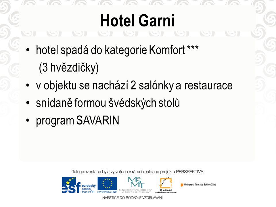 Hotel Garni • hotel spadá do kategorie Komfort *** (3 hvězdičky) • v objektu se nachází 2 salónky a restaurace • snídaně formou švédských stolů • program SAVARIN
