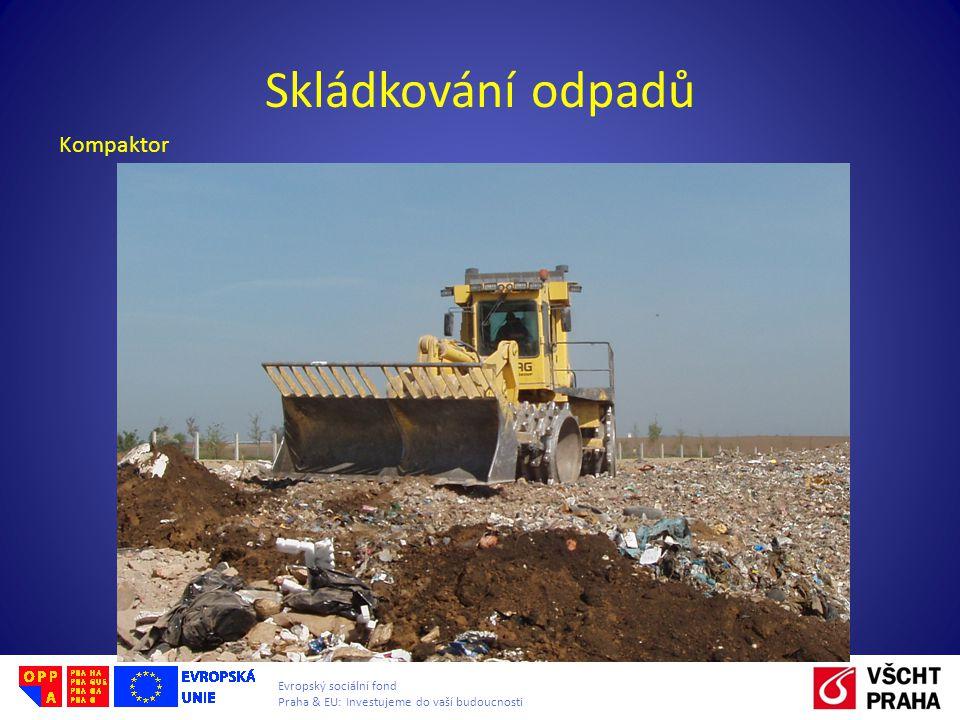 Evropský sociální fond Praha & EU: Investujeme do vaší budoucnosti Skládkování odpadů Kompaktor