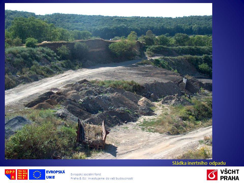 Evropský sociální fond Praha & EU: Investujeme do vaší budoucnosti Skládkování odpadů Sládka inertního odpadu