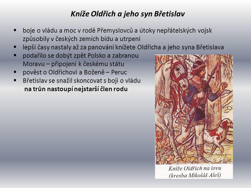 Kníže Oldřich a jeho syn Břetislav  boje o vládu a moc v rodě Přemyslovců a útoky nepřátelských vojsk způsobily v českých zemích bídu a utrpení  lep