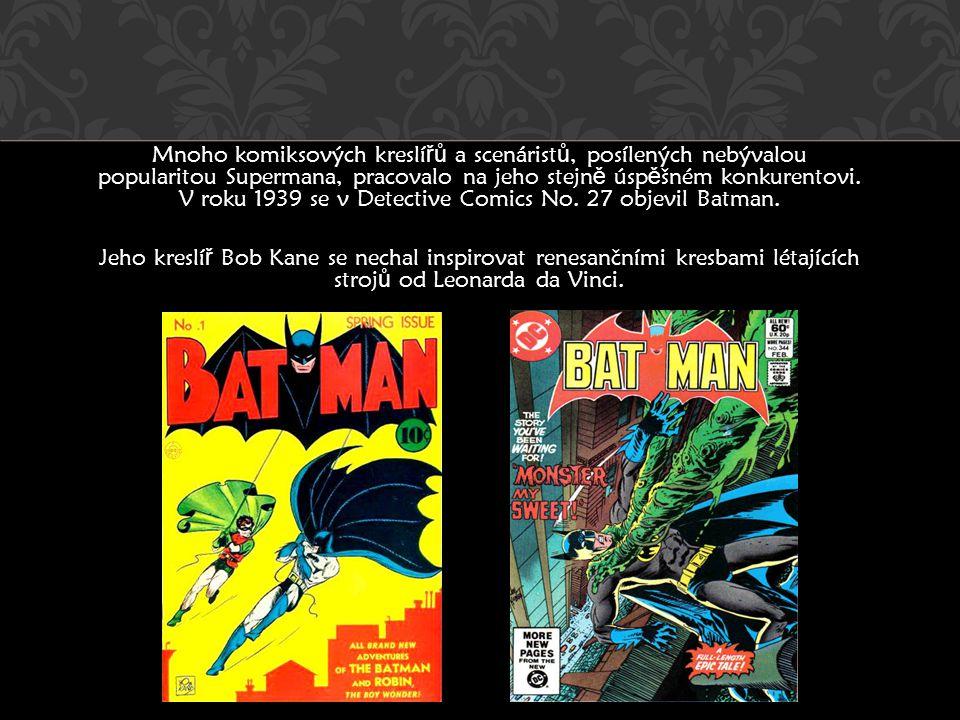 Mnoho komiksových kreslí řů a scenárist ů, posílených nebývalou popularitou Supermana, pracovalo na jeho stejn ě úsp ě šném konkurentovi. V roku 1939