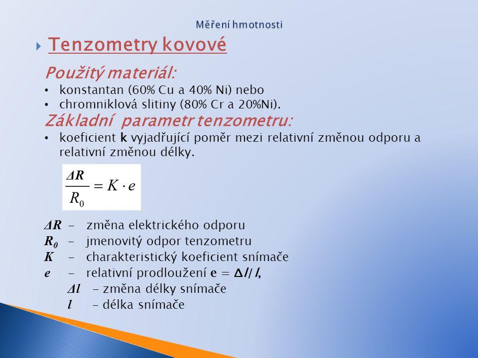  Tenzometry kovové Použitý materiál: • konstantan (60% Cu a 40% Ni) nebo • chromniklová slitiny (80% Cr a 20%Ni). Základní parametr tenzometru: • koe