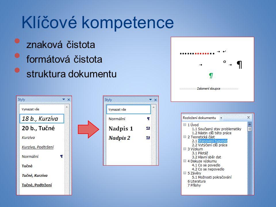 Klíčové kompetence • znaková čistota • formátová čistota • struktura dokumentu