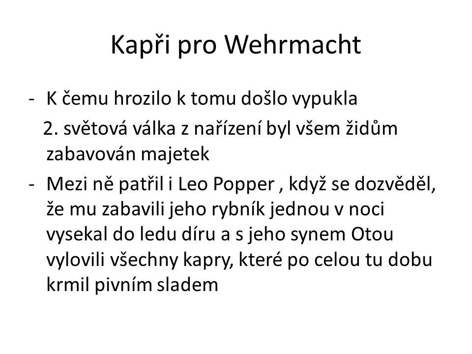 Kapři pro Wehrmacht -K čemu hrozilo k tomu došlo vypukla 2.