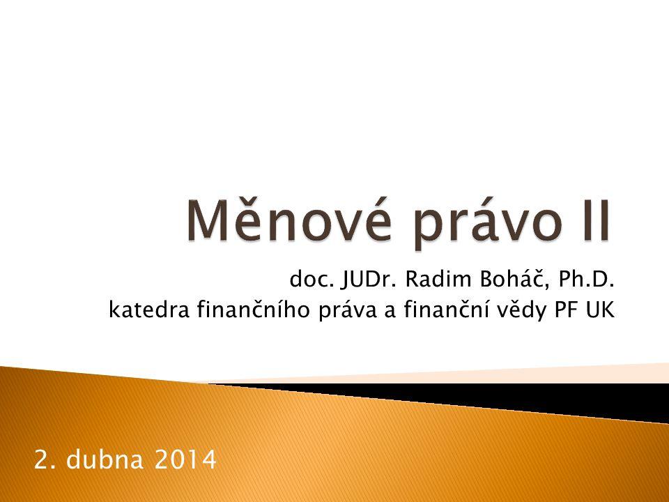 doc. JUDr. Radim Boháč, Ph.D. katedra finančního práva a finanční vědy PF UK 2. dubna 2014