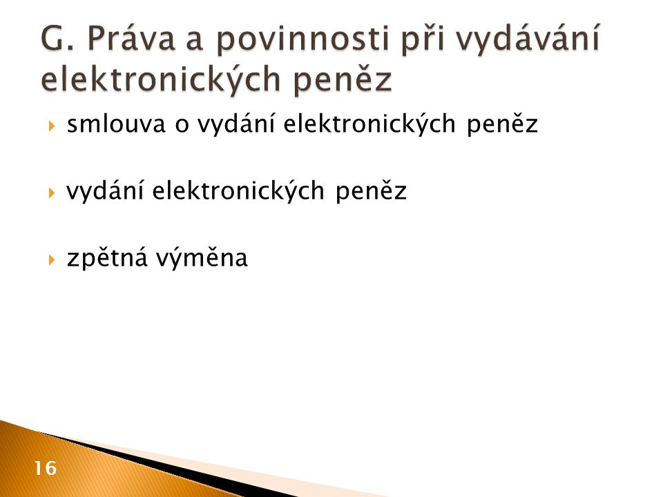  smlouva o vydání elektronických peněz  vydání elektronických peněz  zpětná výměna 16